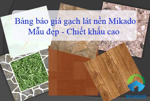 Bảng báo giá gạch lát nền Mikado 30×30, 40×40, 60×60, 80×80 chi tiết nhất 2019