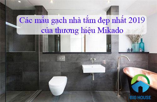 [5+] Mẫu gạch nhà tắm đẹp nhất 2019 của thương hiệu Mikado
