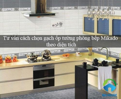 Tư vấn cách chọn gạch ốp tường phòng bếp Mikado theo diện tích