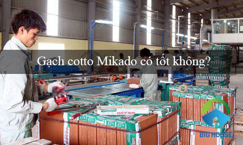 Gạch cotto Mikado có tốt không?