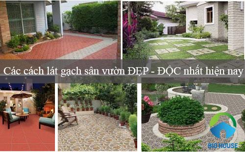 Hướng dẫn cách lát gạch sân vườn đẹp, đơn giản và đúng kỹ thuật nhất