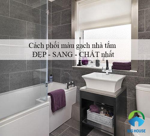 Cách phối màu gạch nhà tắm ĐẸP – SANG – CHẤT nhất