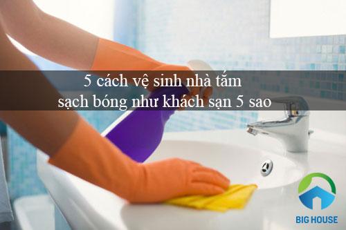 5 cách vệ sinh nhà tắm sạch bóng như khách sạn 5 sao
