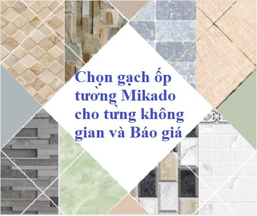 Bảng giá gạch ốp tường Mikado 20×40, 30×60, 30×45,… đầy đủ nhất 2021