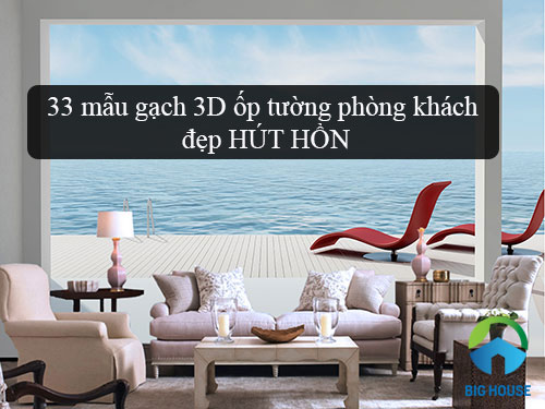 30+ mẫu gạch 3D ốp tường phòng khách ĐẸP nhất 2020