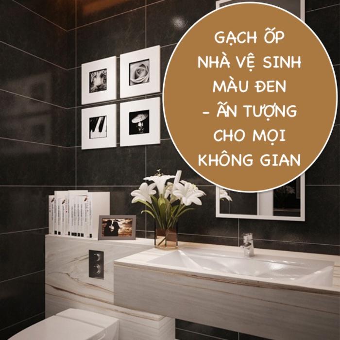 Gạch ốp nhà vệ sinh màu đen sang trọng độc đáo – Giá tốt nhất 2021